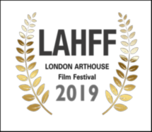 CALL FOR SUBMISSION: LONDON ARTHOUSE FILM FESTIVAL (LAHFF) 2019