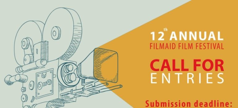 CALL FOR ENTRIES: FILMAID FILM FESTIVAL 2019