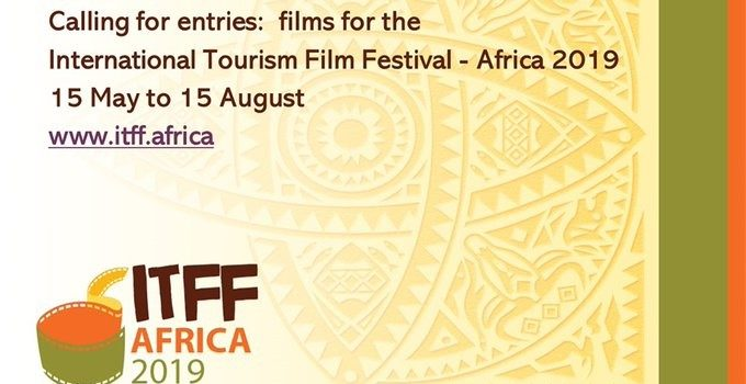 CALL FOR SUBMISSIONS: INTERNATIONAL TOURISM FILM FESTIVAL AFRICA 2019